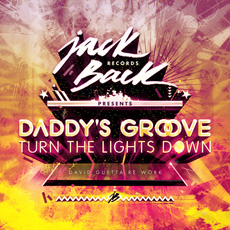 Daddy's Groove – Turn The Lights Down (David Guetta Re-Work)